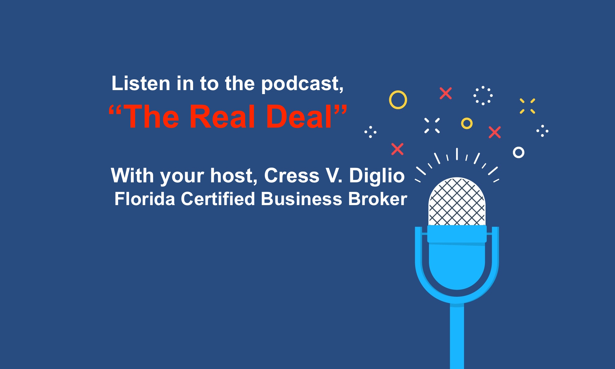 Brokers And Sellers >> Certified Business Broker Cress V Diglio To Host Podcast